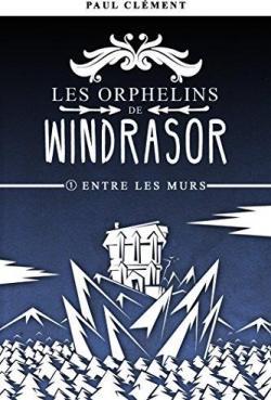 CVT_Les-Orphelins-de-Windrasor-tome-1--Entre-les-Murs_7379